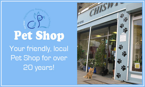 Chiswick Pets - your friendly local pet shop for over 20 years